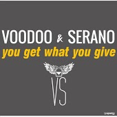 Voodoo, Serano - You Get What You Give (Power Club Mix)